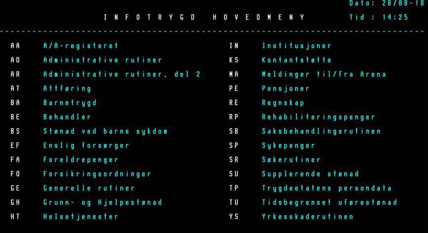 FORTSATT I BRUK: 40 år etter lanseringen i oktober 1978 behandles fortsatt en rekke av NAVs ytelser i Infotrygd. Her en skjermdump av hovedmenyen fra august 2018.